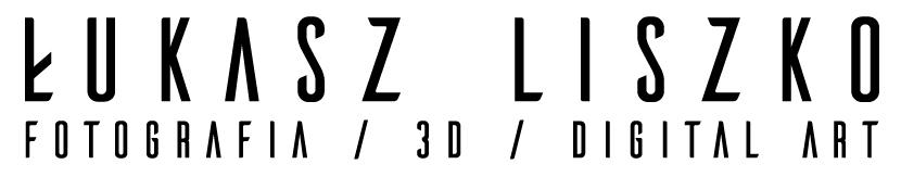Łukasz Liszko – Fotografia / 3D / Digital Art